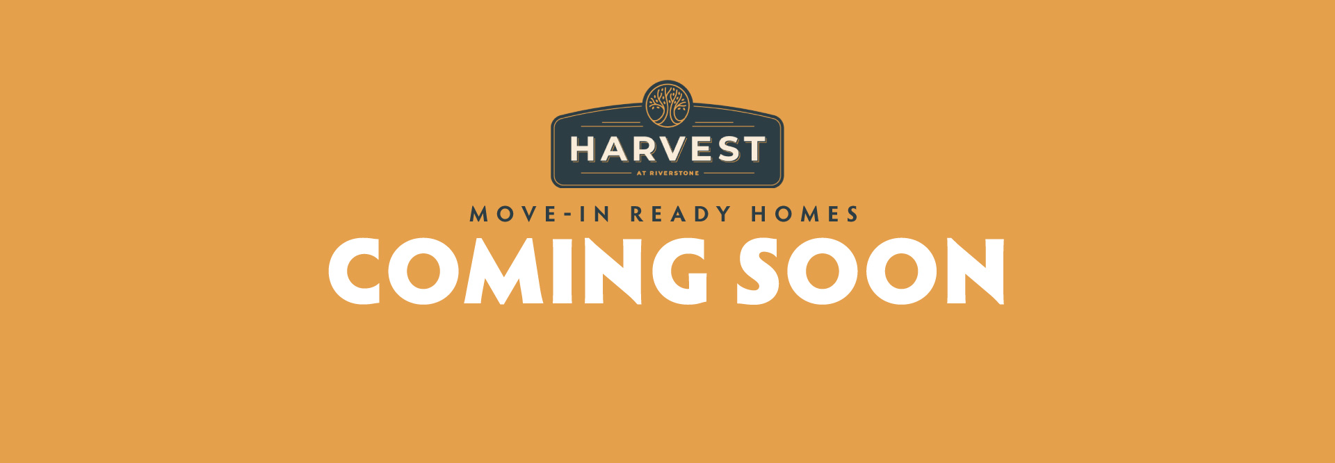 Harvest Move-In Ready Homes Coming Soon